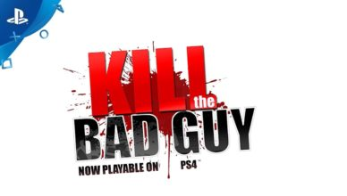 Kill The Bad Guy – Gameplay Trailer | PS4